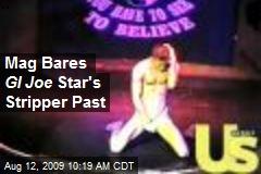 Mag Bares GI Joe Star's Stripper Past