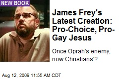 James Frey's Latest Creation: Pro-Choice, Pro-Gay Jesus