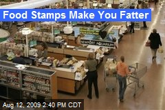 Food Stamps Make You Fatter