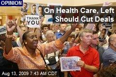 On Health Care, Left Should Cut Deals