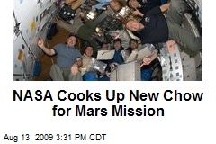 NASA Cooks Up New Chow for Mars Mission