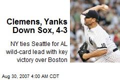 Clemens, Yanks Down Sox, 4-3