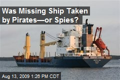 Was Missing Ship Taken by Pirates—or Spies?