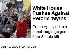 White House Pushes Against Reform 'Myths'