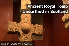 Ancient Royal Tomb Unearthed in Scotland