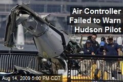 Air Controller Failed to Warn Hudson Pilot