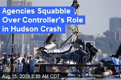 Agencies Squabble Over Controller's Role in Hudson Crash