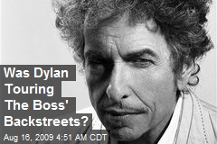Was Dylan Touring The Boss' Backstreets?