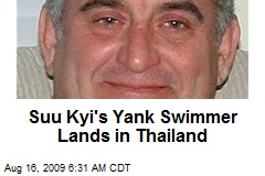 Suu Kyi's Yank Swimmer Lands in Thailand