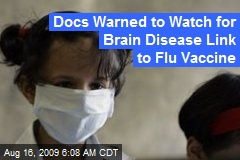 Docs Warned to Watch for Brain Disease Link to Flu Vaccine