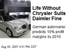 Life Without Chrysler Suits Daimler Fine