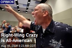Right-Wing Crazy Is All-American