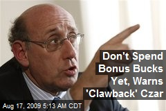 Don't Spend Bonus Bucks Yet, Warns 'Clawback' Czar