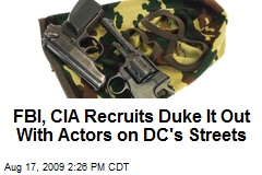 FBI, CIA Recruits Duke It Out With Actors on DC's Streets