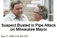 Suspect Busted in Pipe Attack on Milwaukee Mayor