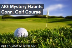 AIG Mystery Haunts Conn. Golf Course