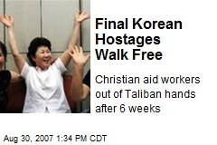 Final Korean Hostages Walk Free