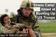 'Stress Camp' Aimed at Bucking Up US Troops