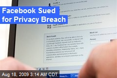 Facebook Sued for Privacy Breach