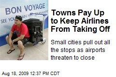 Towns Pay Up to Keep Airlines From Taking Off
