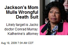 Jackson's Mom Mulls Wrongful Death Suit