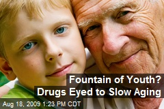 Fountain of Youth? Drugs Eyed to Slow Aging