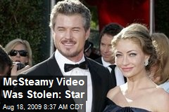 McSteamy Video Was Stolen: Star