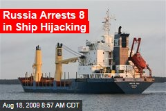 Russia Arrests 8 in Ship Hijacking