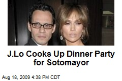 J.Lo Cooks Up Dinner Party for Sotomayor