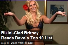 Bikini-Clad Britney Reads Dave's Top 10 List