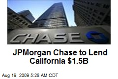 JPMorgan Chase to Lend California $1.5B