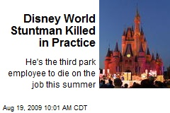Disney World Stuntman Killed in Practice