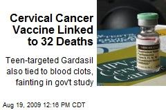 Cervical Cancer Vaccine Linked to 32 Deaths