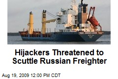 Hijackers Threatened to Scuttle Russian Freighter