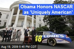 Obama Honors NASCAR as 'Uniquely American'