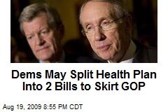 Dems May Split Health Plan Into 2 Bills to Skirt GOP