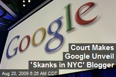Court Makes Google Unveil 'Skanks in NYC' Blogger