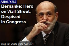 Bernanke: Hero on Wall Street, Despised in Congress