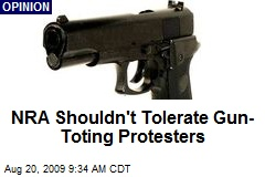 NRA Shouldn't Tolerate Gun-Toting Protesters
