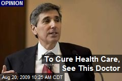 To Cure Health Care, See This Doctor