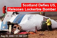 Scotland Defies US, Releases Lockerbie Bomber