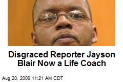 Disgraced Reporter Jayson Blair Now a Life Coach