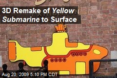 3D Remake of Yellow Submarine to Surface