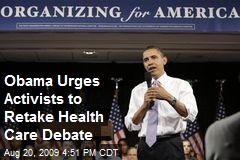 Obama Urges Activists to Retake Health Care Debate