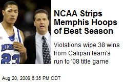 NCAA Strips Memphis Hoops of Best Season