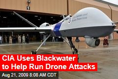 CIA Uses Blackwater to Help Run Drone Attacks