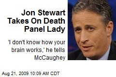 Jon Stewart Takes On Death Panel Lady