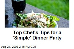 Top Chef's Tips for a 'Simple' Dinner Party