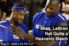 Shaq, LeBron Not Quite a Heavenly Match