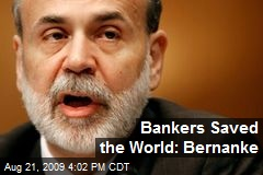 Bankers Saved the World: Bernanke